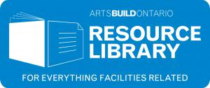 ArtsBuildOntario Resource Library: for everything facilities related