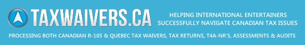 TAXWAIVERS.CA - Helping international entertainers successfully navigate Canadian tax issues