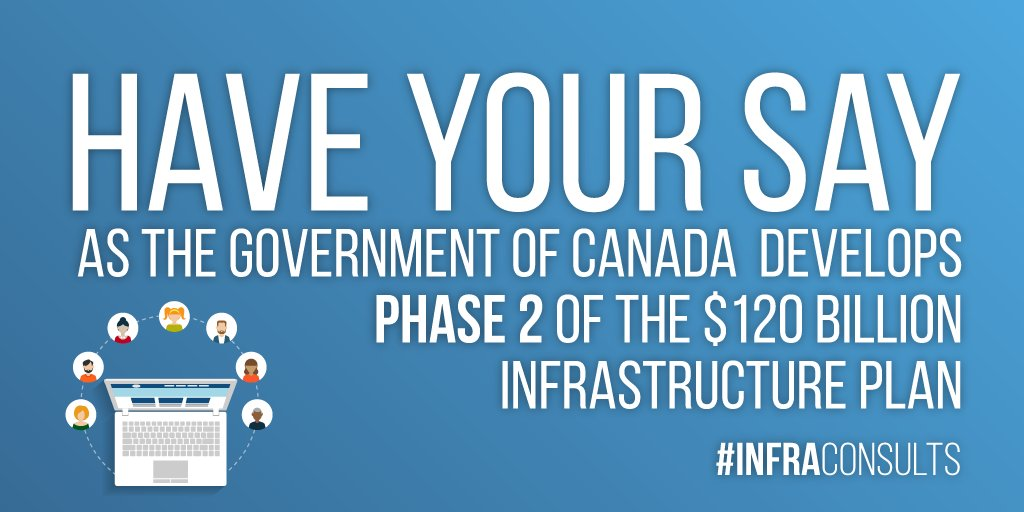 Have your say as the Government of Canada develops Phase 2 of the $120 billion infrastructure plan.
