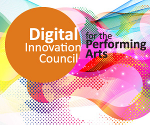 Digital Innovation Council for the Performing Arts