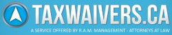 TAXWAIVERS.CA - A service offered by R.A.M. Management, attorneys at law
